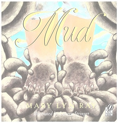 Mud By Ray, Mary Lyn/ Stringer, Lauren (ILT)