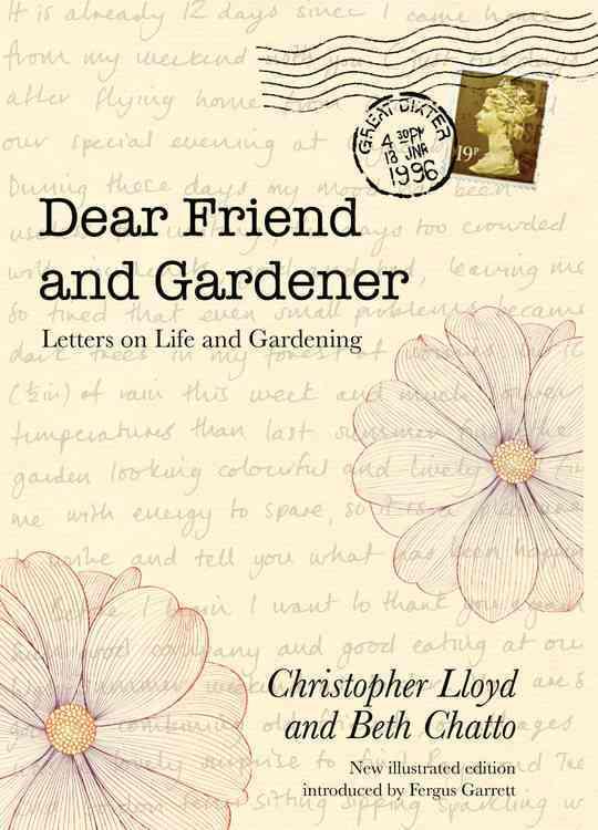 Dear Friend and Gardener By Chatto, Beth/ Lloyd, Christopher/ Garrett, Fergus (FRW)